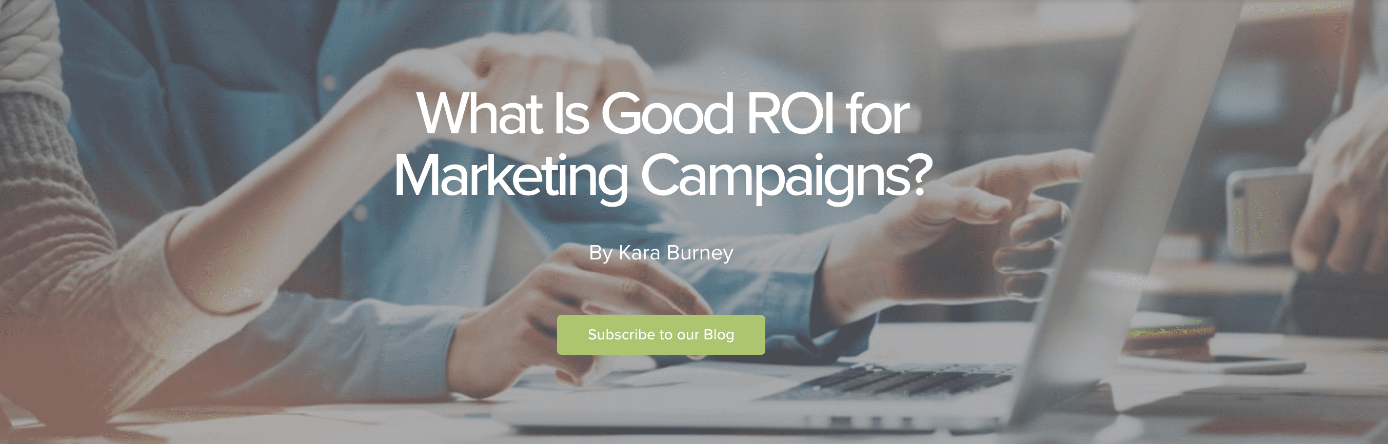 Track Maven Blog: What Is Good ROI for Marketing Campaigns? by Kara Burney