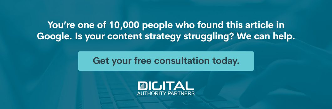 You're one of 10,000 people who found this article in Google. Is your content strategy struggling? We can help.