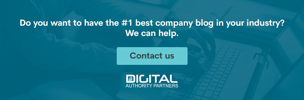 Do you want to have the #1 best company blog in your industry? We can help. Contact us.