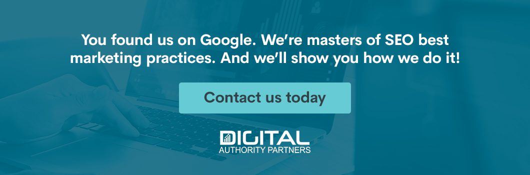 You found us on Google. We're masters of SEO best marketing practices. And we'll show you how we do it! Contact us today.