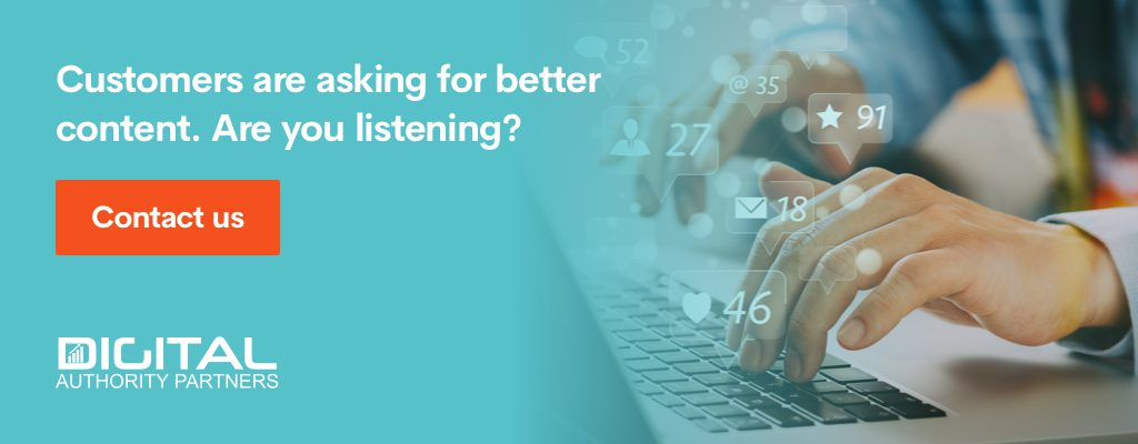 Customers are asking for better content. Are you listening?