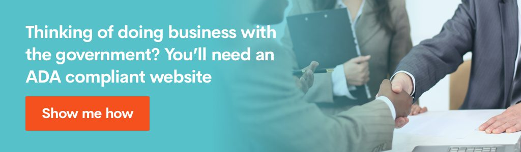 Thinking of doing business with the government? You'll need an ADA compliant website.