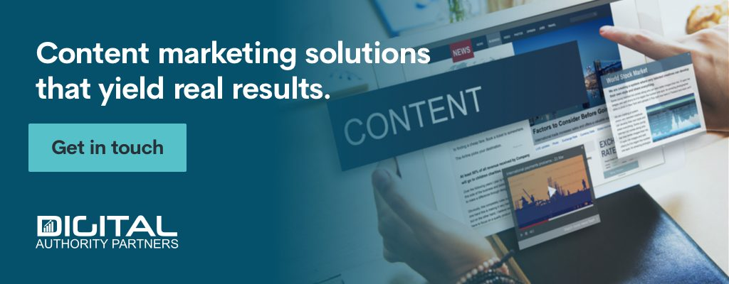 Content marketing solutions that yield real results. Get in touch.