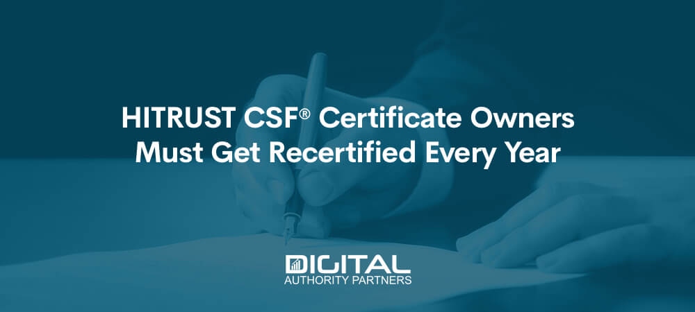 Web banner that reads: HITRUST CSF® certificate owners must get re-certified every year